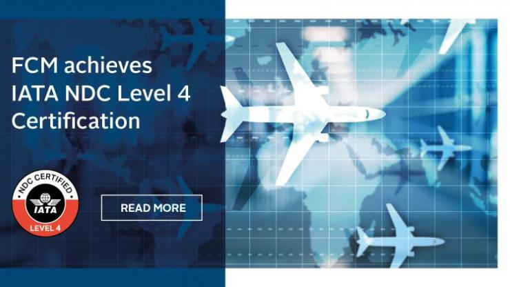 FCM first global TMC to achieve IATA NDC Level 4 Certification