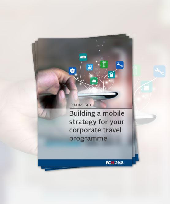FCM White Paper: Building a Mobile Strategy for Your Corporate Travel Program